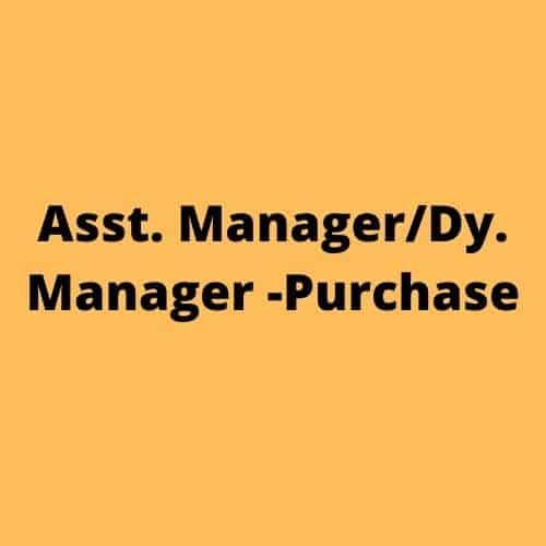 Asst. Manager Dy. Manager Purchase 1
